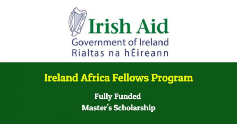 Ireland Fellows Programme – Africa Master scholarship 2021, Scholarship Opportunities, Scholarships for International Students, Scholarship Online, Graduate School Scholarships, Department of Foreign Affairs (DFA), Ireland