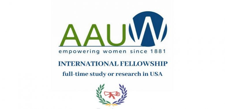 AAUW's International Fellowship Program in USA ($18,000–$30,000 funding) 2022, Fellowship applications, Postdoctoral fellowship, Opportunities for scholars, Scholar's fellowship, Postdoc fell