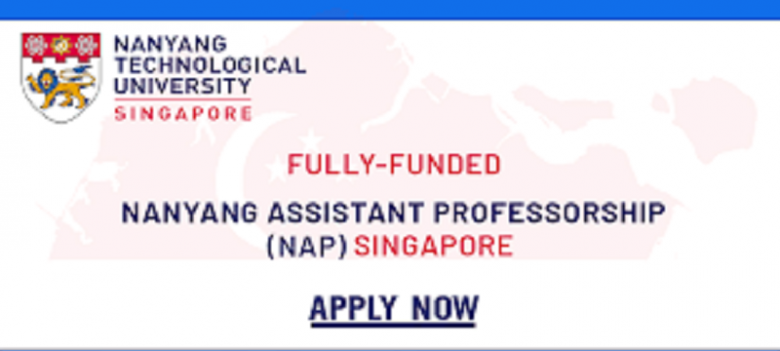 Call for applications: Nanyang Assistant Professorship (NAP) 2022, Faculty Positions, Academic opportunities, lecturer jobs, Academic jobs, University jobs, Academic positions, Higher Ed jobs, University Lecturer jobs, Nanyang Assistant Professorship (NAP), Nanyang Technological University