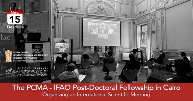 IFAO-PCMA Post-Doctoral Fellowship in Cairo 2022/23, Fellowship applications, postdoctoral fellowship, Opportunities for scholars, Scholar's fellowship, Postdoc fellowship, Doctoral fellowship, Fellowship for senior Researchers,