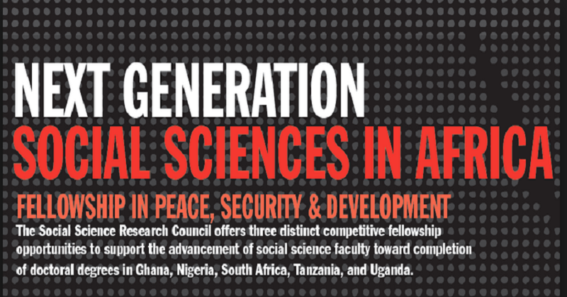 Next Generation Social Sciences in Africa Doctoral Dissertation Fellowships 2022, Fellowship applications, Doctoral fellowship, Opportunities for scholars, Scholar's fellowship, opportunities for scholars