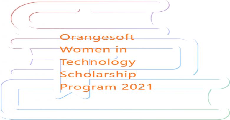 Orange soft Women in Technology Scholarship Program 2021, Graduate student Scholarship, International scholarship, Postgraduate Scholarship, Scholarship for international students, Scholarship applications,