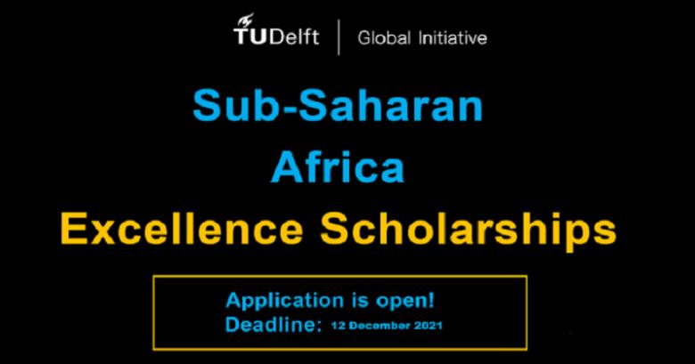 TU DelftSub-Saharan Africa Excellence Scholarships 2022/23, Graduate student Scholarship, International scholarship, Postgraduate Scholarship, Scholarship for international students, Scholarship applications, TU DelftScholarships 2022/23
